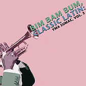 Bim Bam Bum, Classic Latin: Yma Sumac, Vol. 3 von Yma Sumac