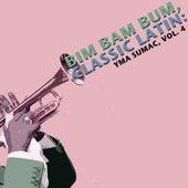 Bim Bam Bum, Classic Latin: Yma Sumac, Vol. 4 von Yma Sumac