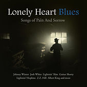 Lonely Heart Blues - Songs of Pain and Sorrow by Various Artists