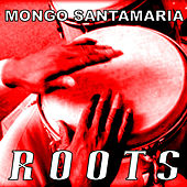 Roots de Mongo Santamaria