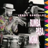 Rumba Para Monk von Jerry Gonzalez