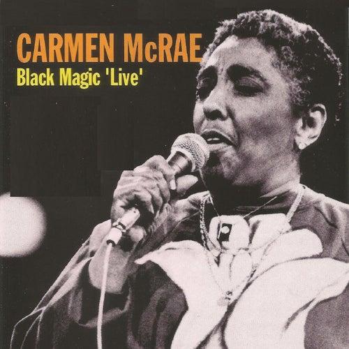 Carmen Mcrae - Black Magic 'Live' by Carmen McRae