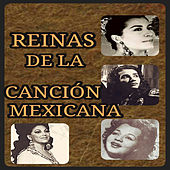 Reinas de la Canción Mexicana by Various Artists