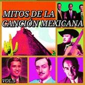 Mitos de la Canción Mexicana, Vol. 5 by Various Artists