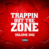 Trappin out the Zone Vol 1 by Various Artists