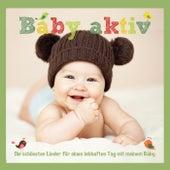 Baby aktiv - Die schönsten Lieder für einen lebhaften Tag mit meinem Baby von Various Artists