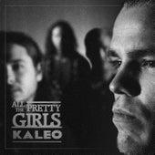 All The Pretty Girls by Kaleo