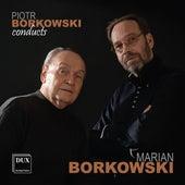 Piotr Borkowski Conducts Marian Borkowski von Various Artists