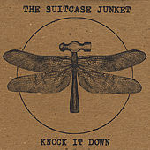 Knock It Down von The Suitcase Junket