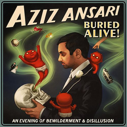 Buried Alive by Aziz Ansari