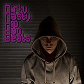 Dirty Nasty Hip Hop Beats by Various Artists