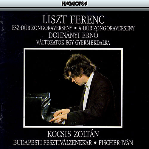 Liszt: Piano Concertos Nos. 1 and 2 / Dohnanyi: Variations On A Nursery Theme by Zoltan Kocsis