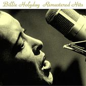 Remastered Hits (All Tracks Remastered) by Billie Holiday