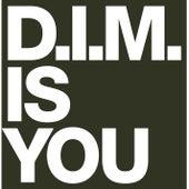Is You de D.I.M.
