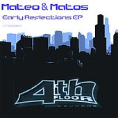 Early Reflections EP by Mateo and Matos