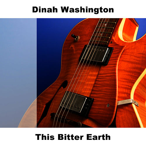 This Bitter Earth von Dinah Washington