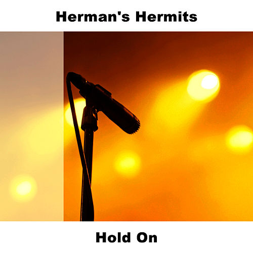 Hold On by Herman's Hermits