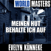 World Masters: Meinen Hut Behalte Ich Auf von Evelyn Künneke