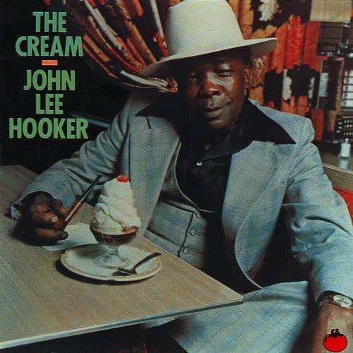 The Cream by John Lee Hooker