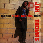 Dance Hall Connection by Jah Thomas