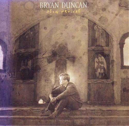 Slow Revival by Bryan Duncan