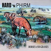 Horses And Grasses by Hard 'N Phirm