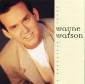 A Beautiful Place by Wayne Watson