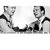 We're Listening To The Wilburn Brothers, Vol. 3 de Various Artists