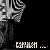 Parisian Jazz Heroes, Vol. 4 de Various Artists