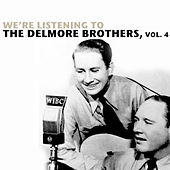 We're Listening To The Delmore Brothers, Vol. 4 by Various Artists