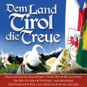 Dem Land Tirol die Treue von Various Artists