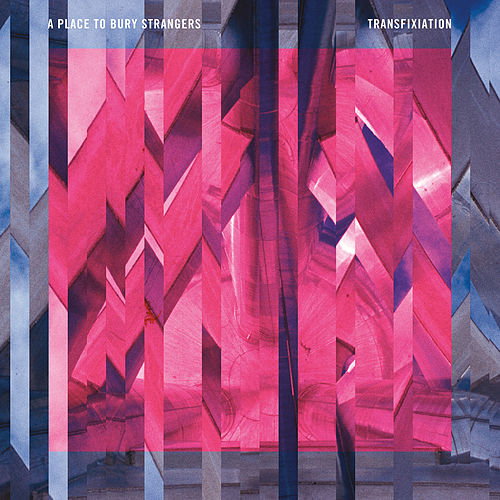 Transfixiation by A Place to Bury Strangers