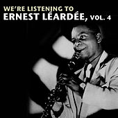 We're Listening To Ernest Léardée, Vol. 4 by Various Artists