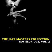 The Jazz Masters Collection: Roy Eldridge, Vol. 2 by Various Artists