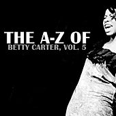 The A-Z of Betty Carter, Vol. 5 by Betty Carter