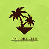Paradise Club - Get Lost in Music, Vol. 6 de Various Artists