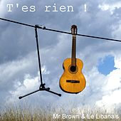 T'es rien de Mr Brown
