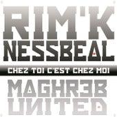 Chez toi c'est chez moi (Maghreb United) de Rim.K