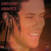 How Deep Is Your Love de Gregory Abbott