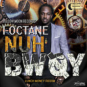 Nuh Bwoy - Single by I-Octane