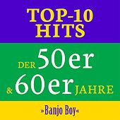 Banjo Boy: Top 10 Hits der 50er & 60er Jahre (Original Hits - Top Sound Quality!) von Various Artists