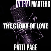 Vocal Masters: The Glory Of Love von Patti Page