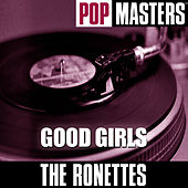 Pop Masters: Good Girls von The Ronettes