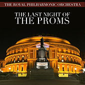 The R.P.O. Plays - The Last Night of the Proms de Royal Philharmonic Orchestra