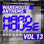 Warehouse Anthems: Hard House, Vol. 13 - EP von Various Artists