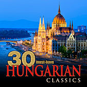 30 Must-Have Hungarian Classics by Various Artists