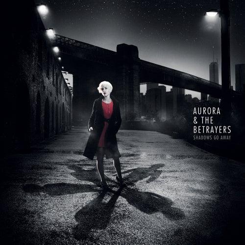 Shadows Go Away de Aurora & The Betrayers