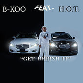 Get Behind It (feat. H.O.T.) by B-Koo