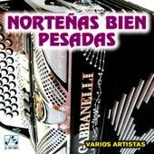 Norteñas Bien Pesadas by Various Artists