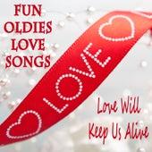 Fun Oldies Love Songs: Love Will Keep Us Alive by The Blenders